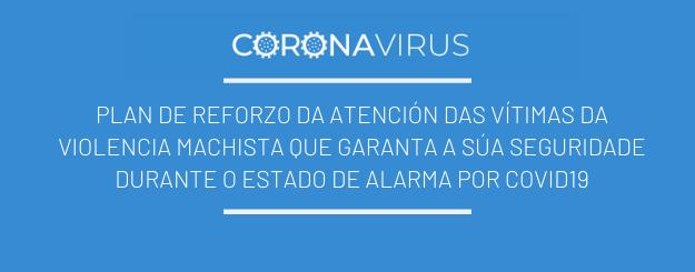CORONAVIRUS | Plan de reforzo da atención das vítimas da violencia machista